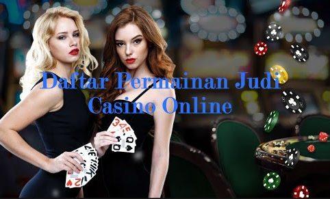 Daftar Permainan Judi Casino Online
